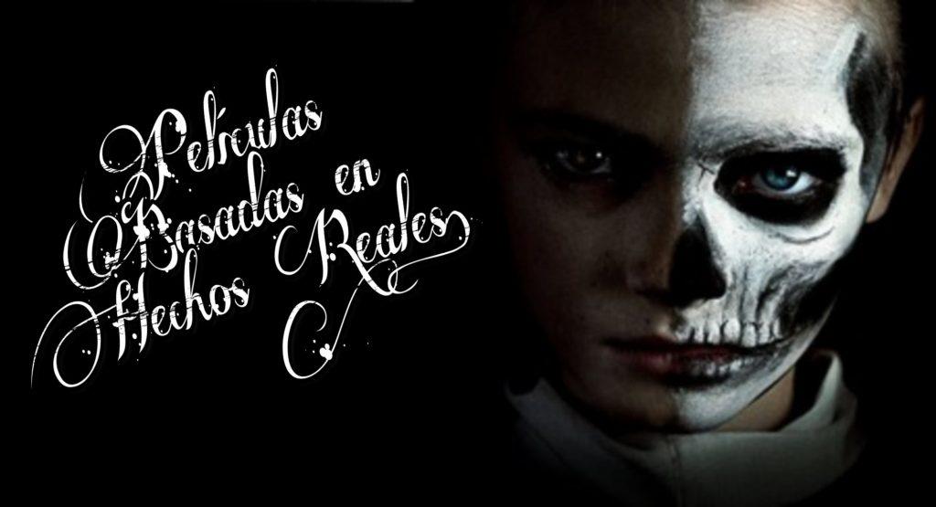 10 películas de terror basadas en hechos reales